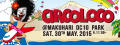 CIRCOLOCO @MAKUHARI DC10 PARK SAT.30TH MAY.2015