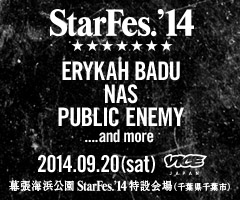 StarFes.'14 ERYKAH BADU、NAS、PUBLIC ENEMY ...and more 2014.09.20(sat)幕張海浜公園StarFes.'14特設会場(千葉県千葉市)