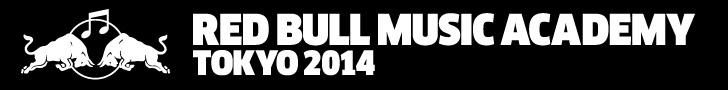 RED BULL MUSIC ACADEMY TOKYO 2014