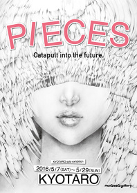 KYOTARO solo exhibition『[PIECES] Catapult into the future.』メインビジュアル