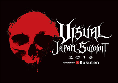 『VISUAL JAPAN SUMMIT 2016 Powered by Rakuten』ビジュアル
