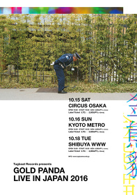 Tugboat Records presents『Gold Panda Live In JAPAN 2016』フライヤービジュアル