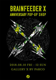 『BRAINFEEDER X ANNIVERSARY POP-UP SHOP』ビジュアル