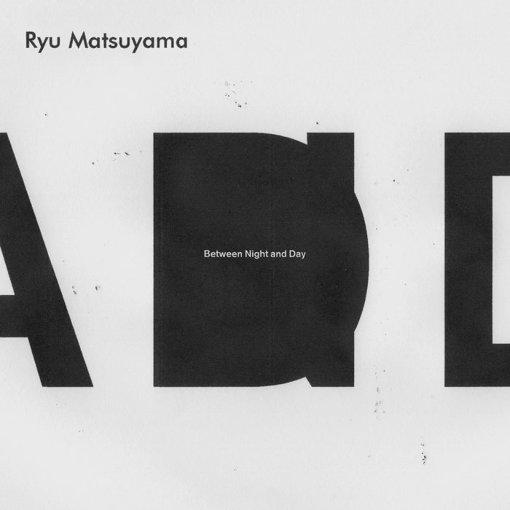 Ryu Matssuyamaジャケット『Between Night and Day』