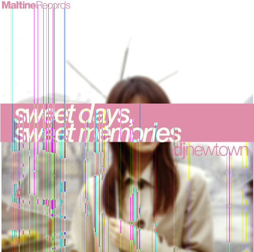 dj newtown『sweet days, sweet memories』(2011年)