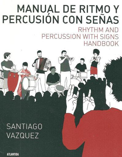 サンティアゴ・バスケス著『MANUAL DE RITMO Y PERCUSIÓN CON SEÑAS』