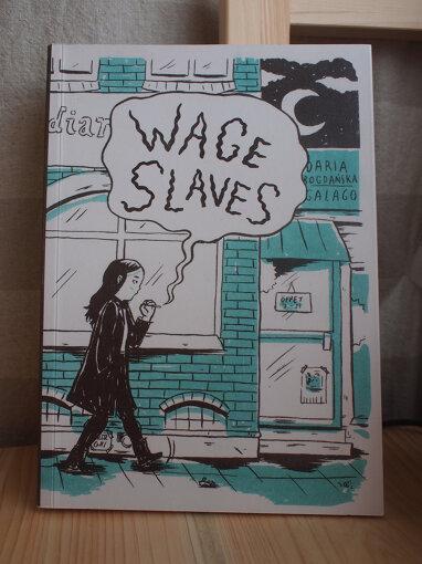 リーヴ・ストロームクヴィストと同じ出版社・Galagoから刊行されているポーランドの漫画家ダリア・ボグダンスカの作品『Wage Slaves(訳:賃金奴隷)』 写真提供:よこのなな