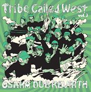 Tribe Called West: Vol.3: Osaka Dub Revirth