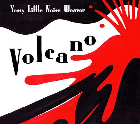 YOSSY LITTLE NOISE WEAVER『VOLCANO』