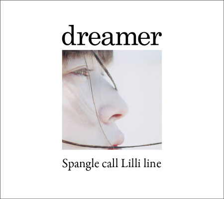 Spangle call Lilli line『dreamer』