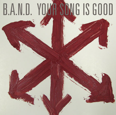 YOUR SONG IS GOOD『B.A.N.D.』
