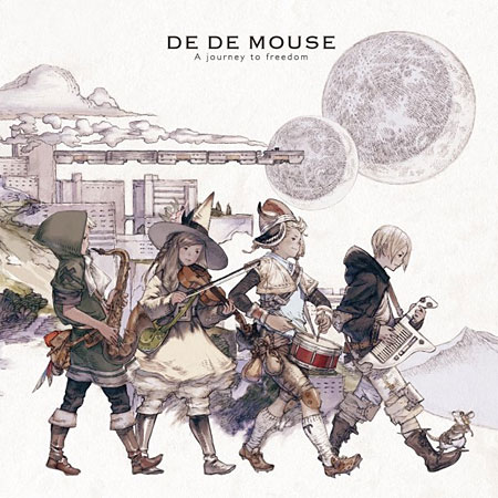 DE DE MOUSE『A journey to freedom』
