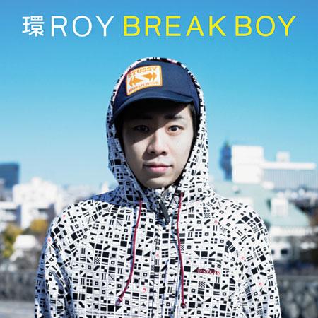環ROY『BREAK BOY』