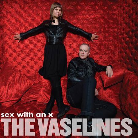 THE VASELINES『Sex With An X』