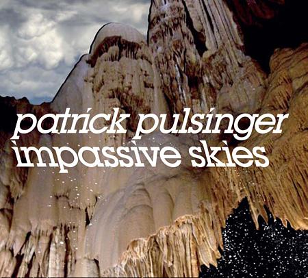 patrick pulsinger『impassive skies』