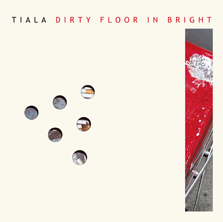 TIALA『DIRTY FLOOR IN BRIGH』