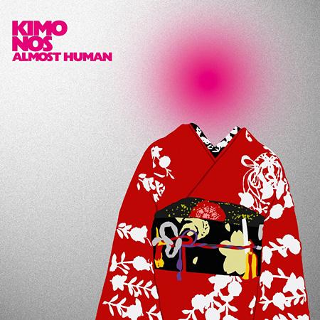 KIMONOS『Almost Human』