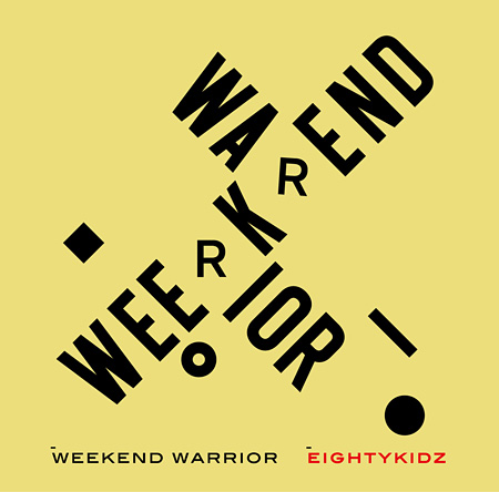 80kidz『WEEKEND WARRIOR』