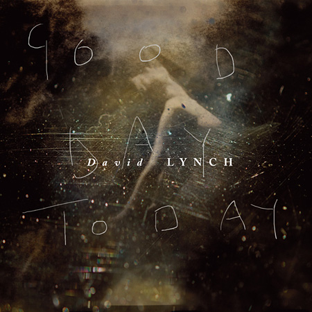 David Lynch『Good Day Today / I Know』ジャケット