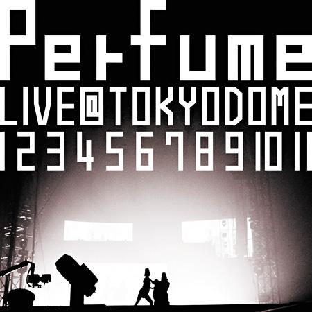 Perfume『結成10周年、メジャーデビュー5周年記念! Perfume LIVE @東京ドーム「1 2 3 4 5 6 7 8 9 10 11」』通常盤