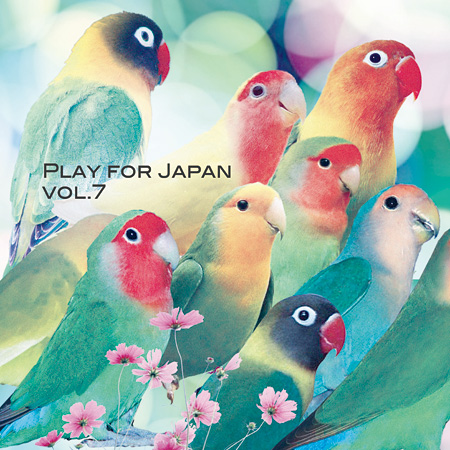 V.A.『Play for Japan Vol.7』ジャケット