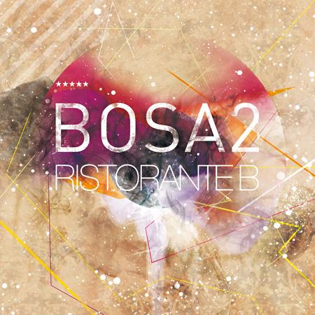 BOSA2『RISTORANTE B』ジャケット