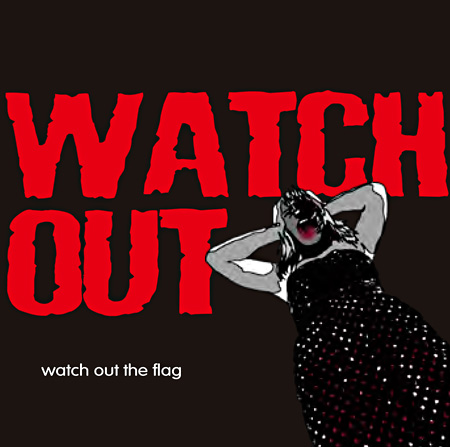 WATCH OUT『watch out the flag』ジャケット