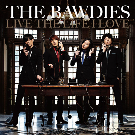 THE BAWDIES『LIVE THE LIFE I LOVE』ジャケット
