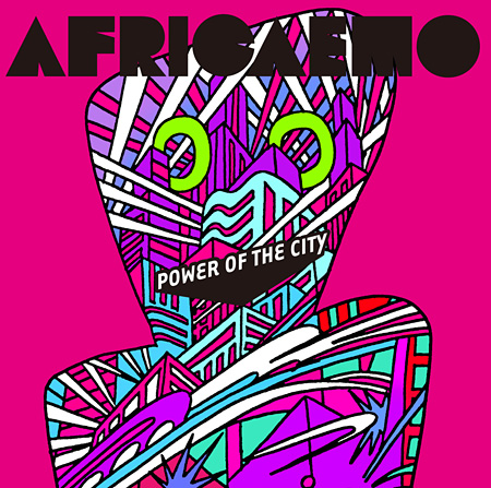 AFRICAEMO『Power Of The City』ジャケット