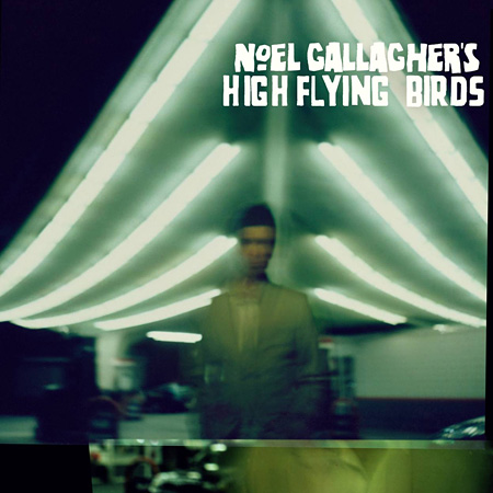 Noel Gallagher's High Flying Birds『Noel Gallagher's High Flying Birds』ジャケット