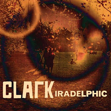 Clark『IRADELPHIC』ジャケット