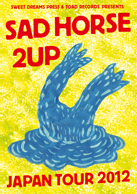 『Sad Horse & 2UP Japan Tour 2012』フライヤー