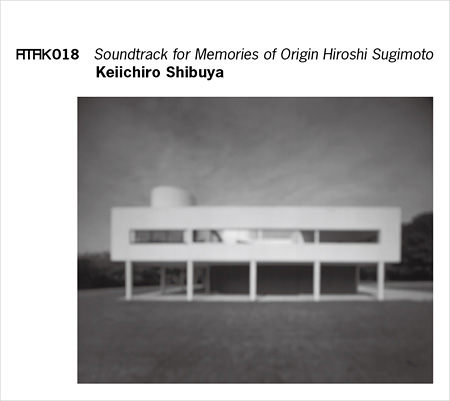 Keiichiro Shibuya『ATAK018 Soundtrack for Memories of Origin Hiroshi Sugimoto』ジャケット
