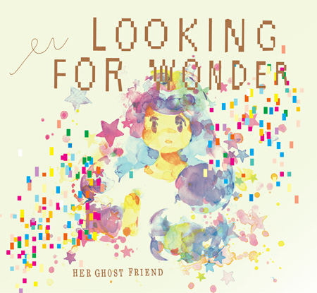 Her Ghost Friend『Looking for Wonder(るきんふぉーわんだー)』ジャケット
