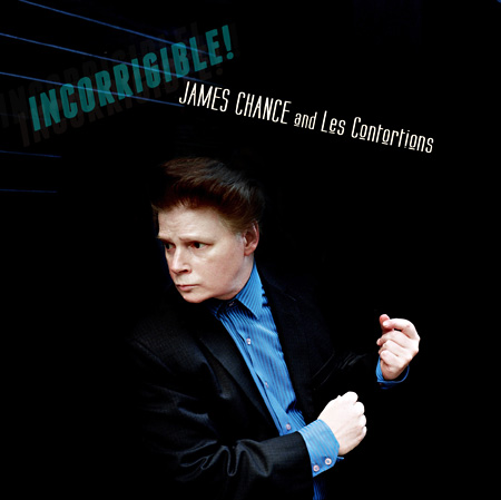 James Chance and Les Contortions『Incorrigible!』ジャケット