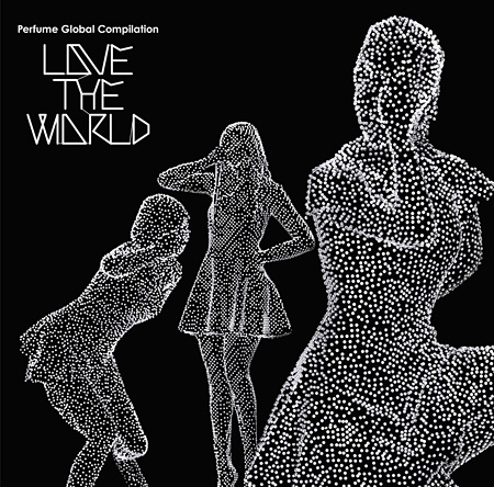 "Perfume『Perfume Global Compilation""LOVE THE WORLD""』初回限定盤ジャケット"