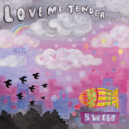 LOVE ME TENDER『SWEET』ジャケット