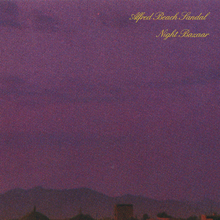 Alfred Beach Sandal『Night Bazaar』ジャケット