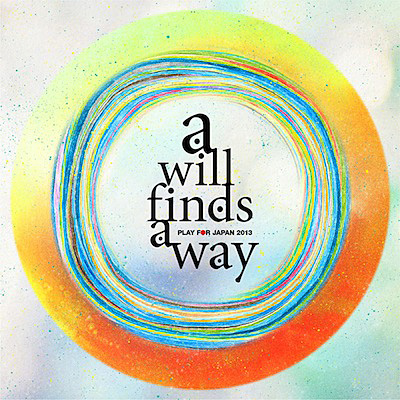 V.A.『Play for Japan 2013 vol.3 「a will finds a way」』ジャケット