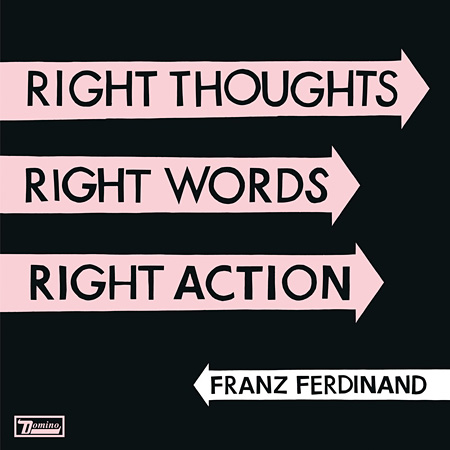 Franz Ferdinand『Right Thoughts, Right Words, Right Action』ジャケット
