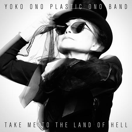 YOKO ONO PLASTIC ONO BAND『Take Me To The Land Of Hell』ジャケット
