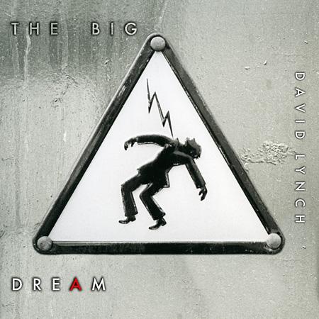 デヴィッド・リンチ『The Big Dream』ジャケット