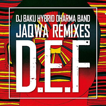 JaQwa『DJ BAKU HYBRID DHARMA BAND - D.E.F REMIXES』ジャケット