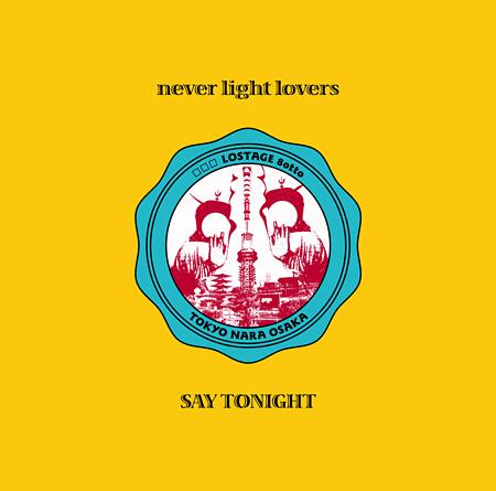 □□□×LOSTAGE×8otto『never light lovers / SAY TONIGHT』ジャケット