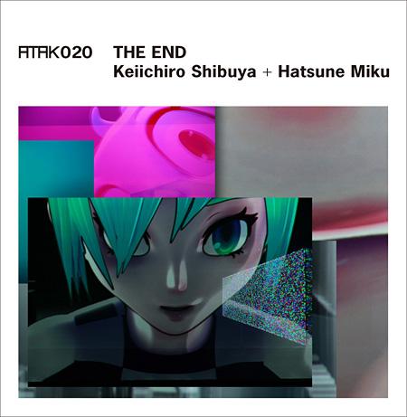 渋谷慶一郎+初音ミク『ATAK020 THE END Keiichiro Shibuya+Hatsune Miku』国内通常盤ジャケット