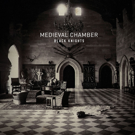 BLACK KNIGHTS『MEDIEVAL CHAMBER(Produced by John Frusciante)』ジャケット