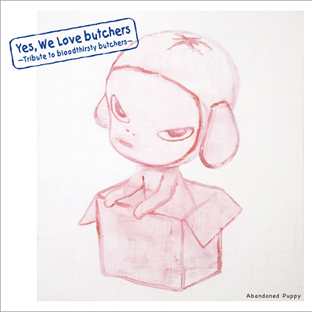 V.A.『Yes, We Love butchers 〜Tribute to bloodthirsty butchers〜 Abandoned Puppy』ジャケット