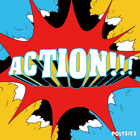 POLYSICS『ACTION!!!』ジャケット