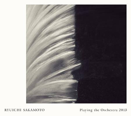 坂本龍一『Ryuichi Sakamoto | Playing the Orchestra 2013』ジャケット