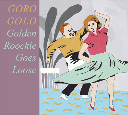 GORO GOLO『Golden Rookie, Goes Loose』ジャケット